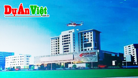 Dự án Xây dựng Bệnh viện Đa khoa - Nghỉ dưỡng Quốc tế Phương Đông tỉnh Bạc Liêu